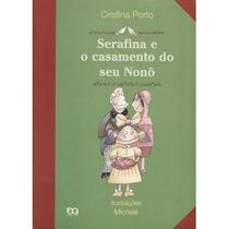 Livro Serafina E O Casamento Do Seu Nonô Cristina Porto