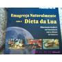 Emagreça Naturalmente Com A Dieta Da Lua - Franziska Von Au