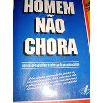 Homem Não Chora - Dra. Ana Maria Rossi