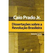 Livro - Dissertações Sobre A Revolução Bras - Caio Prado Jr