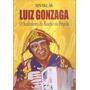 Luiz Gonzaga : O Sanfoneiro Do Riacho Da Brígida - Sinval Sá
