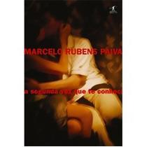 Livro: A Segunda Vez Que Te Conheci - Marcelo Rubens Paiva