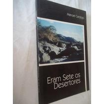 Livro - Manoel Cardoso - Eram Sete Os Desertores