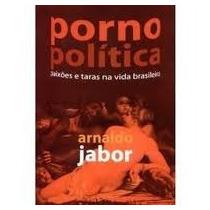 Livro Porno Política Arnaldo Jabor