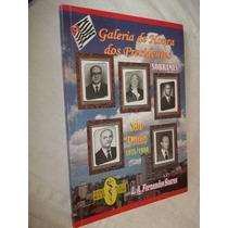 Livro - Galeria De Honra Dos Presidentes - Literatura