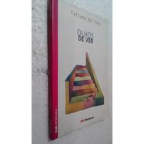 Livro Olhos De Ver - Tatiana Belinky