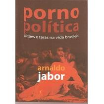 Porno Politica Jabor Arnaldo - Porno Politica Jabor Arnaldo