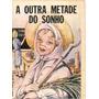 A Outra Metade Do Sonho - Ruth Pisani Lopes
