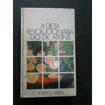 Robert C. Atkins - A Dieta Revolucionaria Do Dr. Atkins