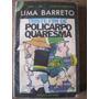 Livro: Triste Fim De Policarpo Quaresma De Lima Barreto