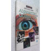Livro Alquimistas E Quimicos - José Atilio Vanin