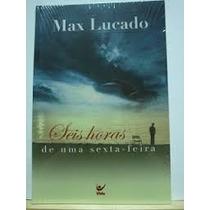 Livro Seis Horas De Uma Sexta Feira Max L Oferta Reliquiaja
