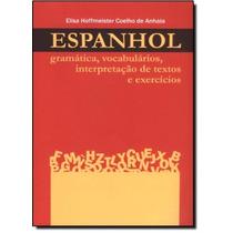 Espanhol: Gramática, Vocabulários, Interpretação De Tex