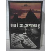 Livro O Que É Isso, Companheiro? Fernando Gabeira