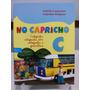Livro Caligrafia E Ortog.no Capricho C - Isabella Carpaneda
