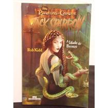 Livro - Piratas Do Caribe A Idade Do Bronze - Rob Kidd