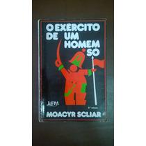 O Exército De Um Homem Só - Moacyr Scliar (autografado)