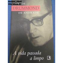 Livro A Vida Passada A Limpo Carlos Drummond De Andrade &