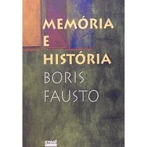 Memória E História - Boris Fausto