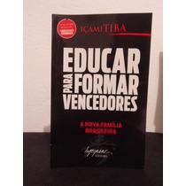 Livro - Educar Para Formar Vencedores - Içami Tiba