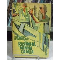 Livro - Rosinha, Minha Canoa - José Mauro De Vasconcelos