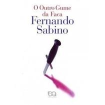 O Outro Gume Da Faca - Fernando Sabino