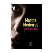 Fora De Mim Martha Medeiros - Fora De Mim Martha Medeiros
