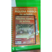 Curso Como Montar E Operar Uma Fábrica De Móveis - Livro/dvd