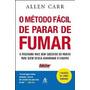 Livro O Método Fácil De Parar De Fumar Allen Carr