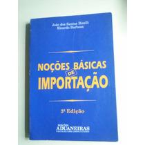 Noções Básicas De Importação - João Dos Santos Bizelli Bia