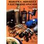 Neumatica Hidraulica Y Electricidad Aplicada - José Roldan