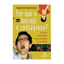 Por Que O Bocejo É Contagioso ? - Suzana Herculano-houzel