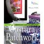 Costura Y Patchwork Para La Casa - Sharror Muller
