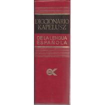 Diccionario Kapelusz De La Lengua Española 1979
