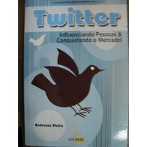 Twitter Influenciando Pessoas Conquistando O Mercado Anderso