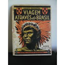 Livro Viagem Através Do Brasil - Ariosto Espinheira Vol.1 Rv