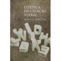 Livro-estética Da Criação Verbal - Bakhtin