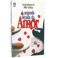 Livro A Segunda Década Do Amor / Greg Johnson & Mike Yorkey.