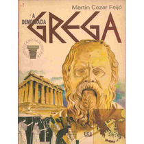 A Democracia Grega - Martin Cezar Feijó Editora Ática 1993