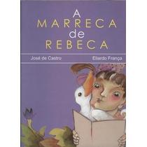 A Marreca De Rebeca José De Castro / Eliardo França
