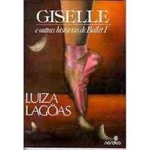 Livro Giselle E Outras Histórias De Ballet Luiza Lagoas