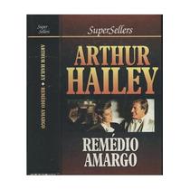 Livro Remédio Amargo Arthur Hailey 1984