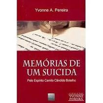 Livro Memórias De Um Suicida Yvonne Pereira