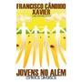 Jovens No Além Espíritos Diversos Francisco Cândido Xavier