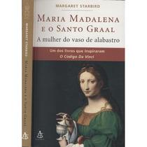 Livro Maria Madalena E O Santo Graal