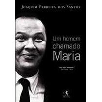 Um Homem Chamado Maria Joaquim Ferreira Dos Santos