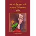 Osas Melhores Mil E Cem Piadas Do Brasil Laert Sarrumor