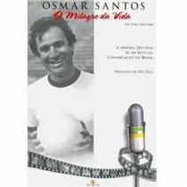 Osmar Santos O Milagre Da Vida Paulo Mattiussi