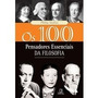 Os 100 Pensadores Essenciais Da Filosofia Philip Stokes