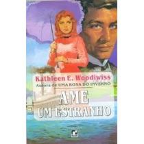 Ame Um Estranho Kathleen E. Woodiwiss